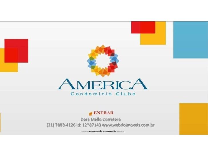Dora Mello Corretora(21) 7883-4126 Id: 12*87143 www.webrioimoveis.com.br