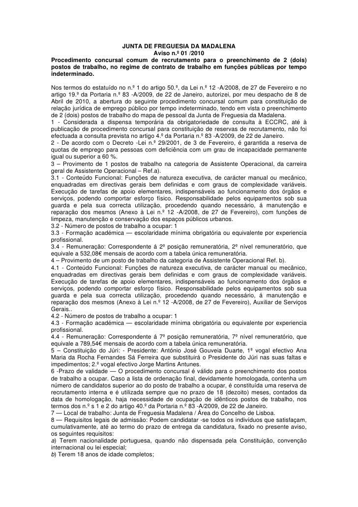 JUNTA DE FREGUESIA DA MADALENA                                  Aviso n.º 01 /2010Procedimento concursal comum de recrutam...