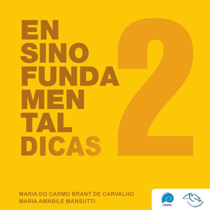 Maria do CarMo Brant de Carvalho Maria aMaBile Mansutti         Dicas – Ensino FunDamEntal 2 | 1