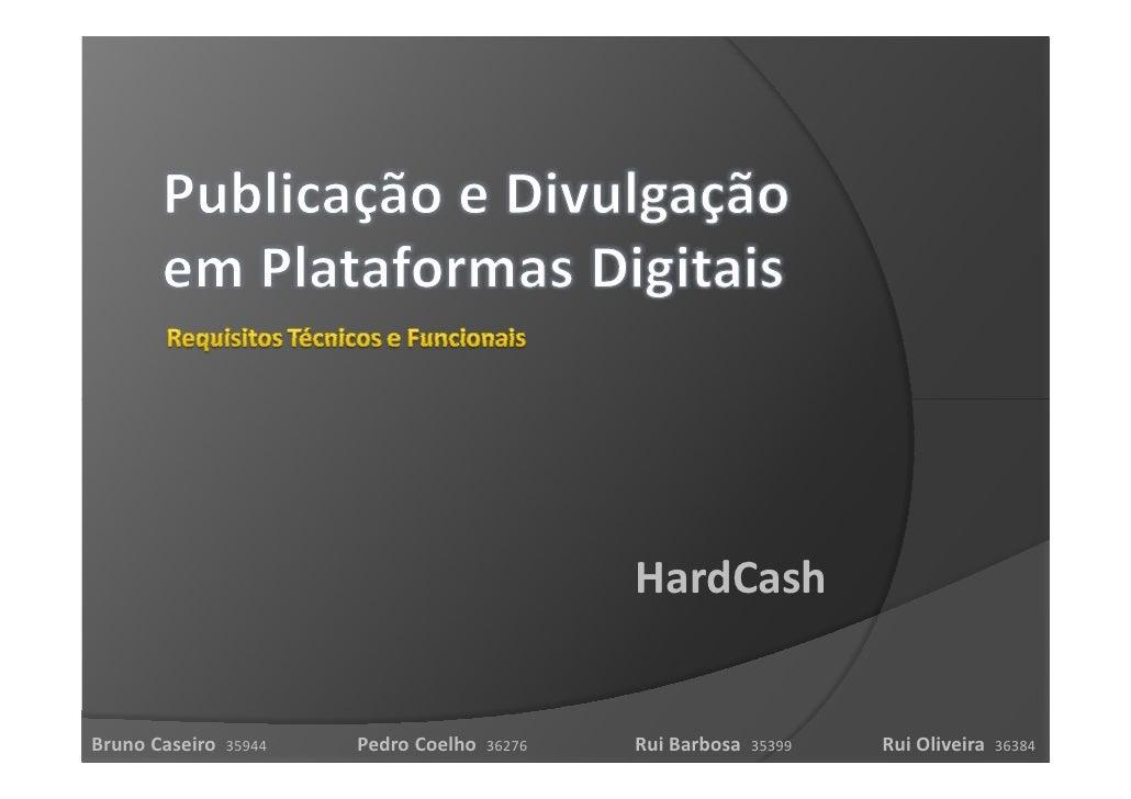 HardCash   Bruno Caseiro           Pedro Coelho           Rui Barbosa           Rui Oliveira                 35944        ...