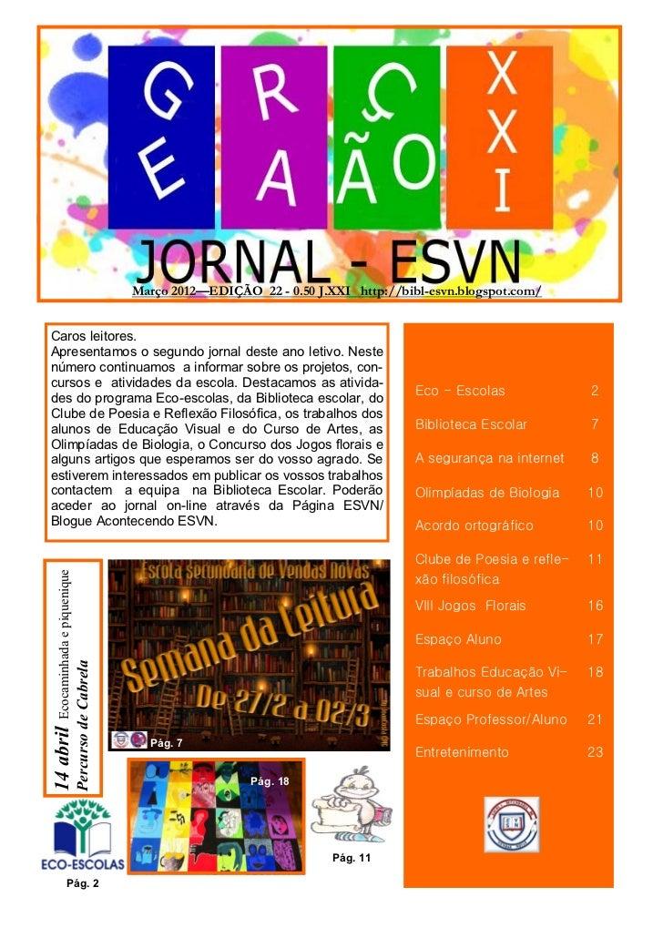 Março 2012—EDIÇÃO 22 - 0.50 J.XXI http://bibl-esvn.blogspot.com/Caros leitores.Apresentamos o segundo jornal deste ano let...