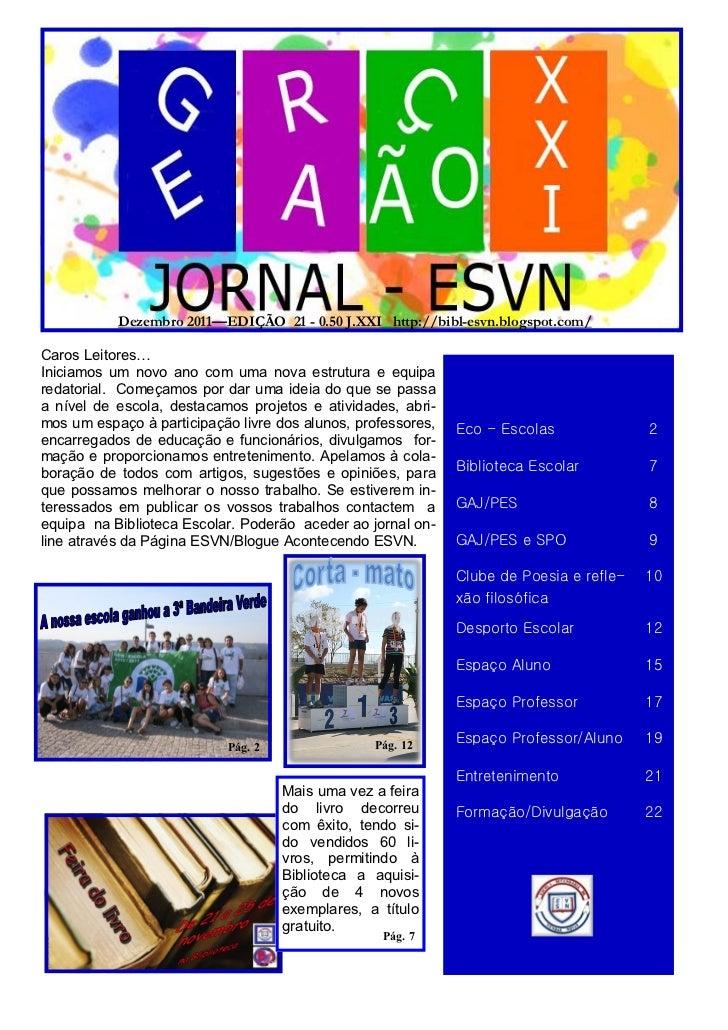 Dezembro 2011—EDIÇÃO 21 - 0.50 J.XXI http://bibl-esvn.blogspot.com/Caros Leitores…Iniciamos um novo ano com uma nova estru...