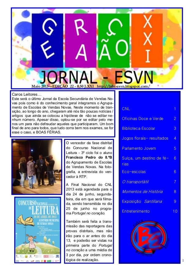 Maio 2013—EDIÇÃO 22 - 0.50 J.XXI http://bibl-esvn.blogspot.com/CNL 1Oficinas Doce e Verde 2Biblioteca Escolar 3Jogos flora...