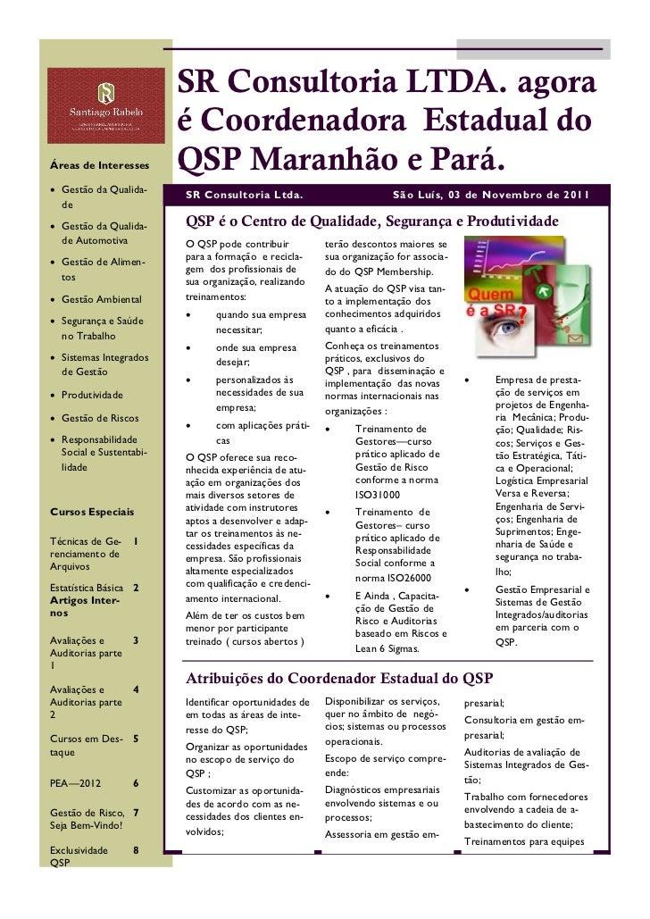 SR Consultoria LTDA. agora                         é Coordenadora Estadual doÁreas de Interesses      QSP Maranhão e Pará....