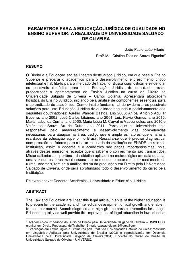 1 PARÂMETROS PARA A EDUCAÇÃO JURÍDICA DE QUALIDADE NO ENSINO SUPERIOR: A REALIDADE DA UNIVERSIDADE SALGADO DE OLIVEIRA Joã...