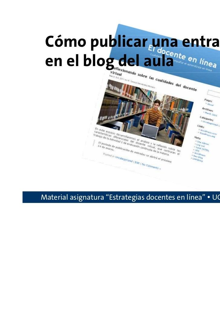 """Cómo publicar una entrada en el blog del aulaMaterial asignatura """"Estrategias docentes en línea"""" UOC"""