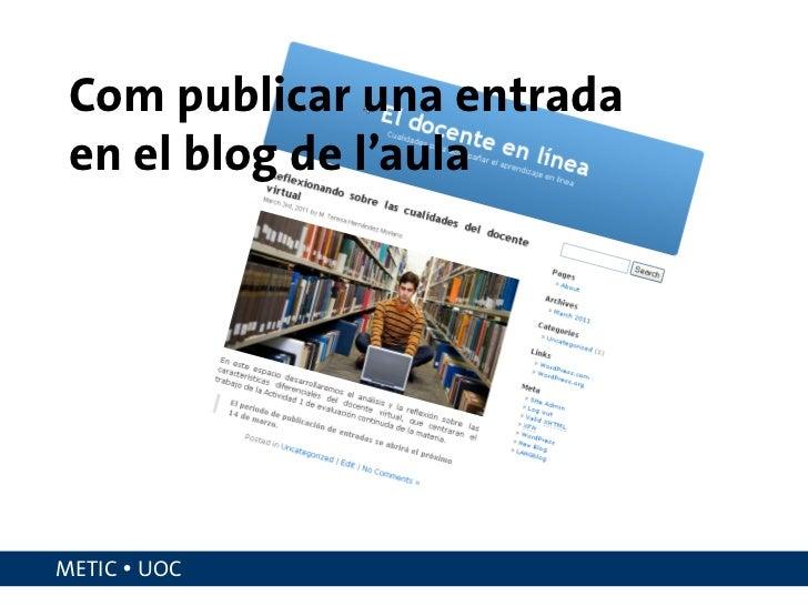 Com publicar una entrada en el blog de l'aulaMETIC  UOC