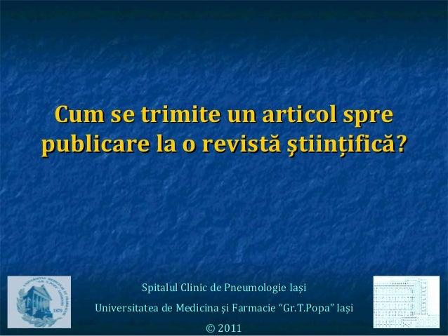 11 Cum sCum se trimite un articol spree trimite un articol spre publicare la o revistă ştiinţificăpublicare la o revistă ş...