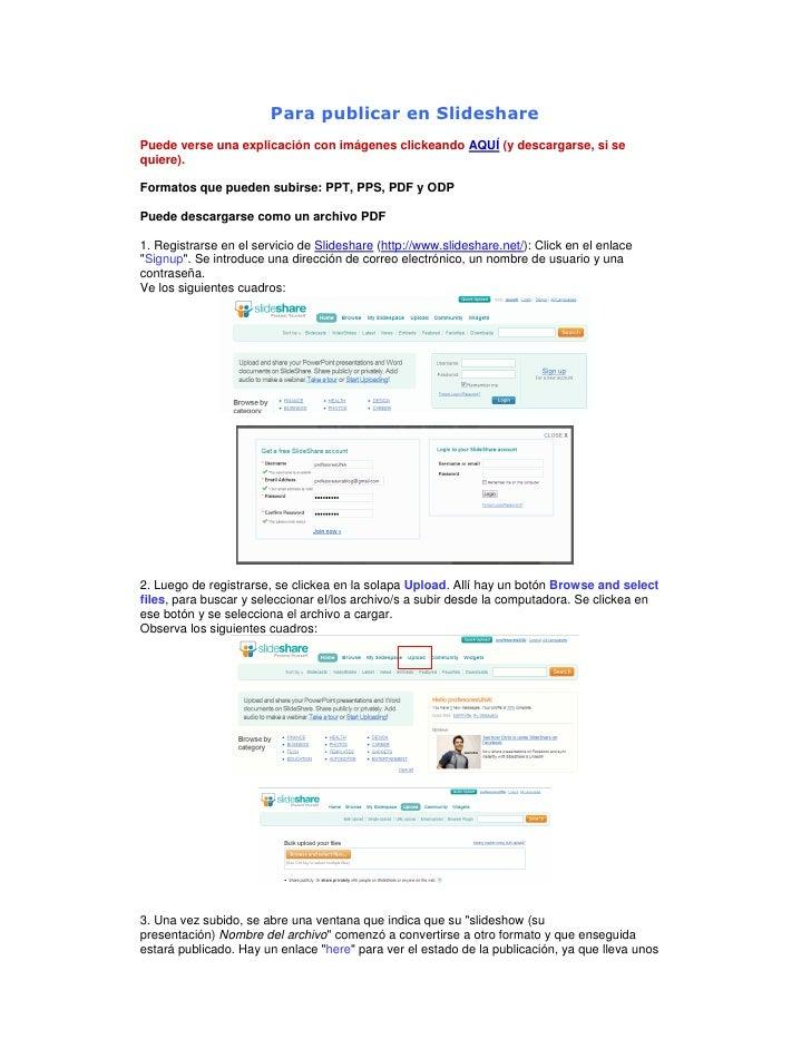 Para publicar en Slideshare Puede verse una explicación con imágenes clickeando AQUÍ (y descargarse, si se quiere).  Forma...