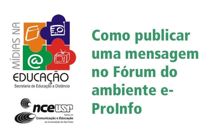 Como publicar uma mensagem no Fórum do ambiente e- ProInfo