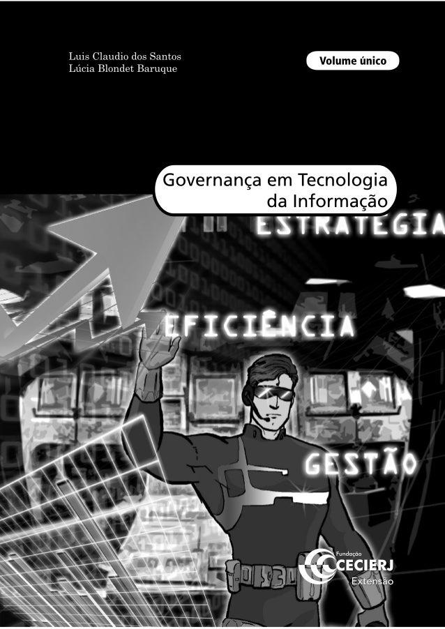 Luis Claudio dos Santos Lúcia Blondet Baruque Volume único Governança em Tecnologia da Informação Apoio: TI