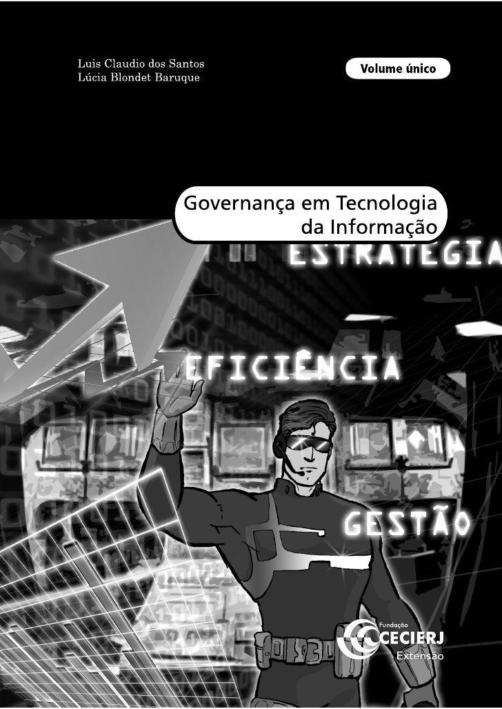 Governança em Tecnologia              da InformaçãoVolume único   Luis Claudio dos Santos               Lúcia Blondet Baru...