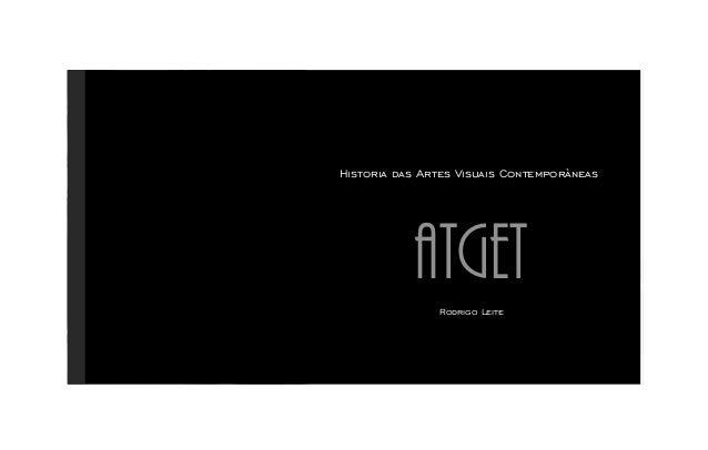 Historia das Artes Visuais Contemporàneas  ATGET Rodrigo Leite
