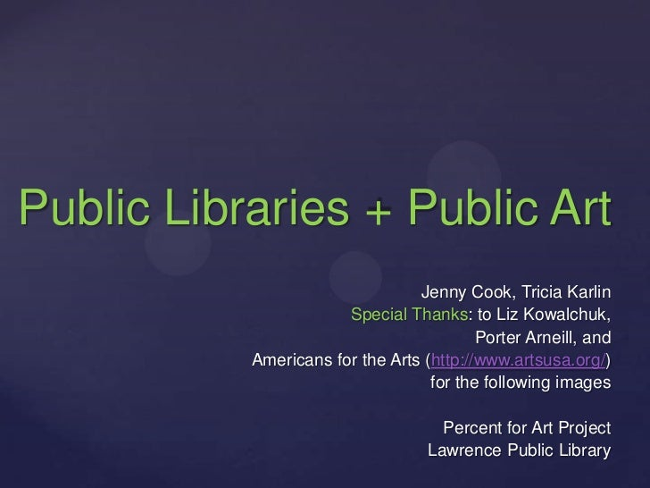 Public Libraries + Public Art                                 Jenny Cook, Tricia Karlin                       Special Than...