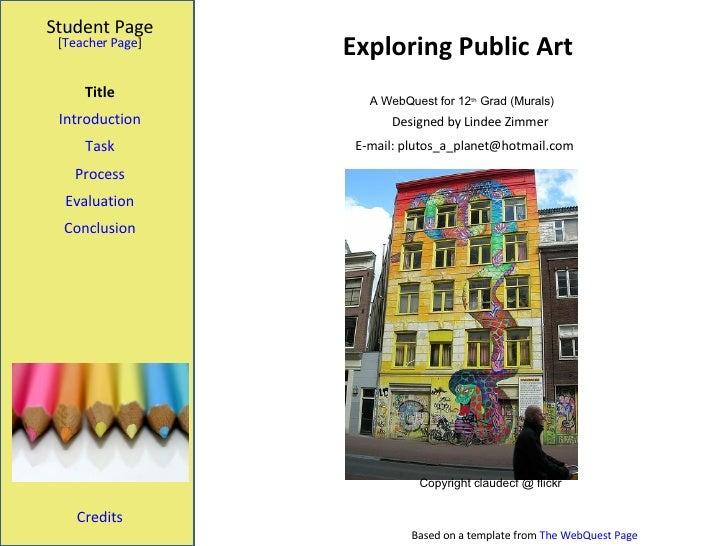 Exploring Public Art Student Page Title Introduction Task Process Evaluation Conclusion Credits [ Teacher Page ] Designed ...