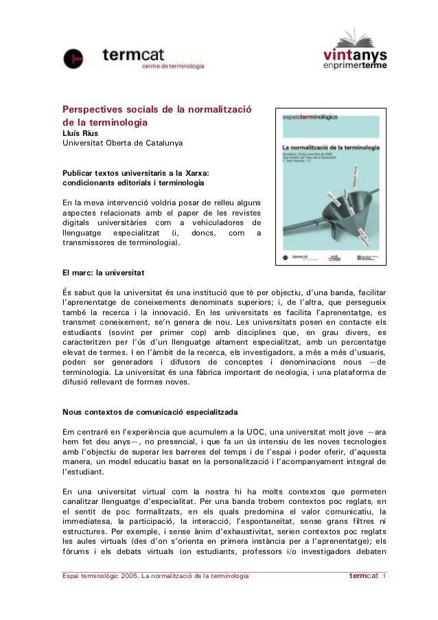 Perspectives socials de la normalitzacióde la terminologiaLluís RiusUniversitat Oberta de CatalunyaPublicar textos univers...