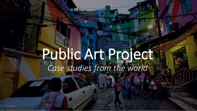 Public Art Project Case studies from the world