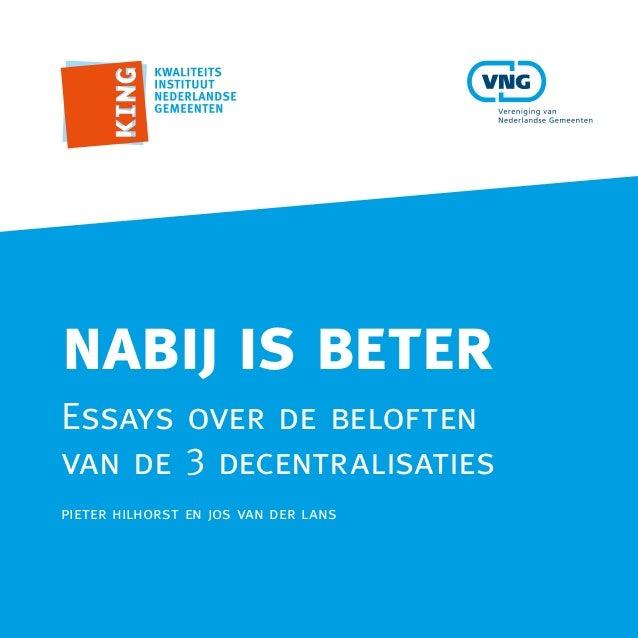 nabij is beter Essays over de beloften van de 3 decentralisaties pieter hilhorst en jos van der lans