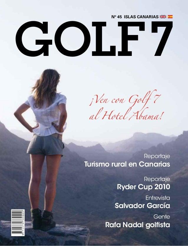 golf7 Nº 45 ISLAS CANARIAS Reportaje Turismo rural en Canarias Entrevista Salvador García Reportaje Ryder Cup 2010 Gente R...