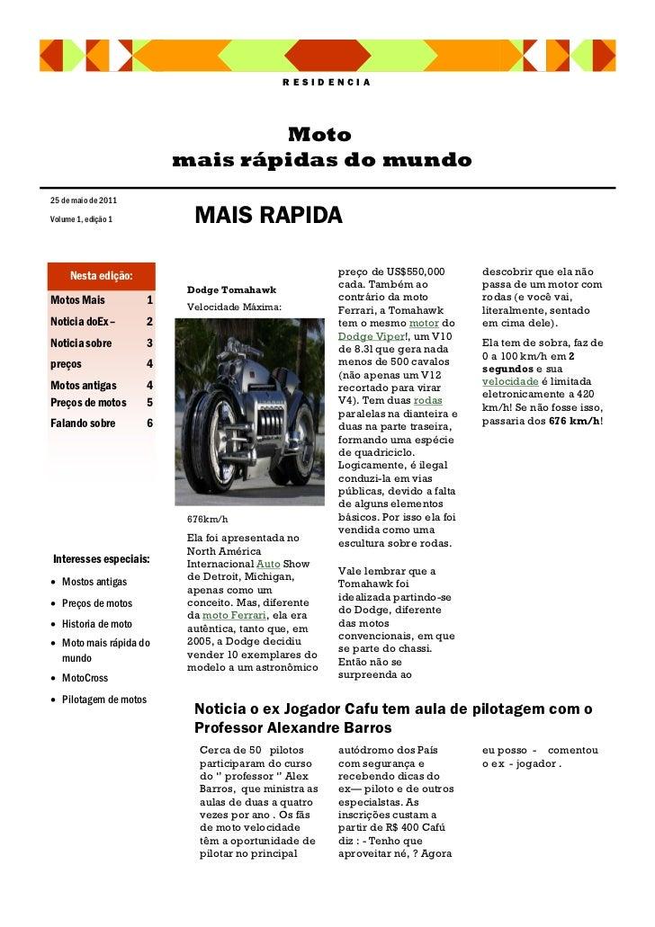 RESIDENCIA                                 Moto                         mais rápidas do mundo25 de maio de 2011Volume 1, e...