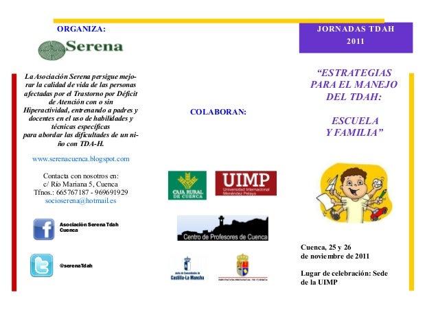 ORGANIZA Cuenca, 25 y 26 de noviembre de 2011 Lugar de celebración: Sede de la UIMP La Asociación Serena persigue mejo- ra...