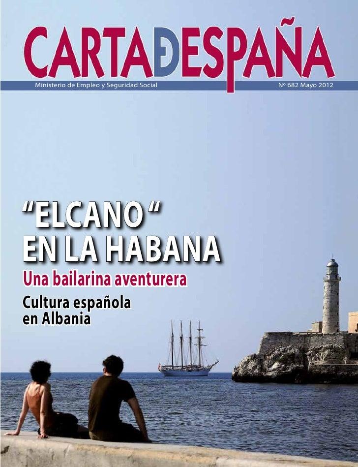 """Ministerio de Empleo y Seguridad Social   Nº 682 Mayo 2012""""ELCANO """"EN LA HABANAUna bailarina aventureraCultura españolaen ..."""