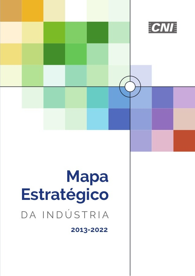 MapaEstratégicoD A I N D Ú S T R I A2013-2022MapaEstratégicodaIndústria•2013-2022