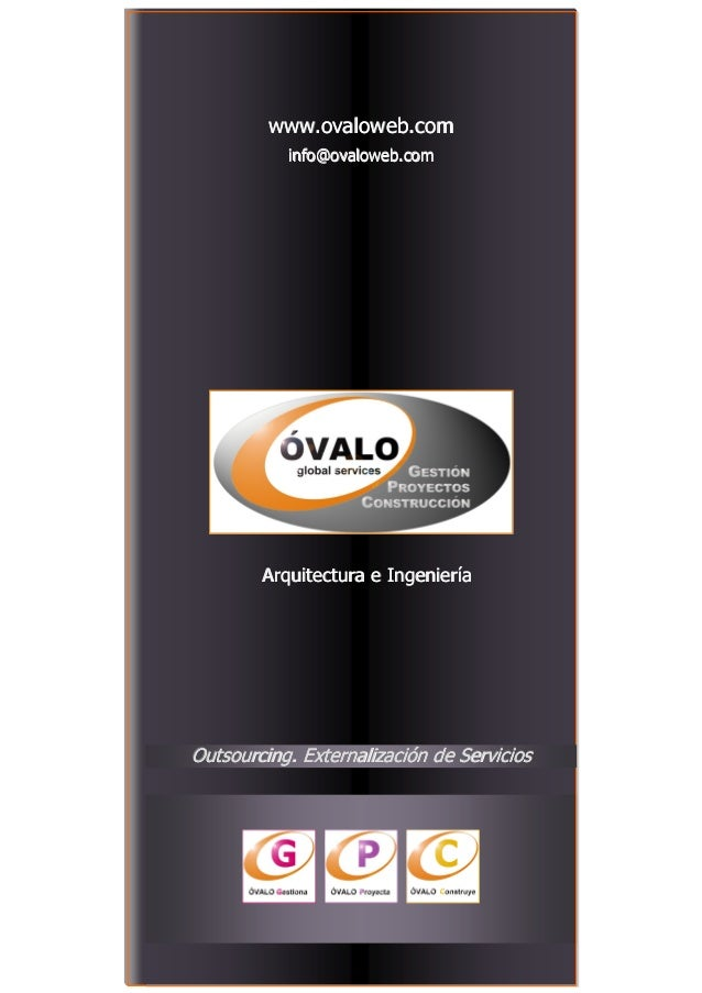 www.ovaloweb.com info@ovaloweb.com info@ovaloweb.com  Arquitectura e Ingeniería Arquitectura e Ingeniería  Outsourcing. Ex...