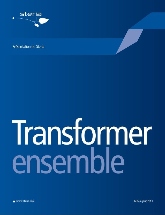 è www.steria.com  Steria: Transformer transform | 01 Steria: Trusted to ensemble  Présentation de Steria  Transformer ense...