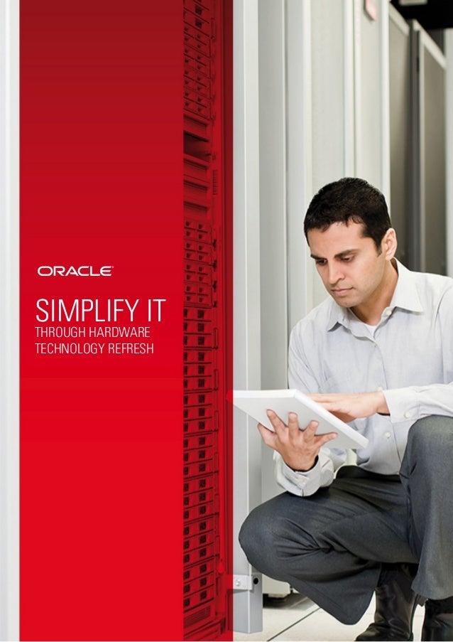 Simplify IT THROUGH HARDWARE TECHNOLOGY REFRESH