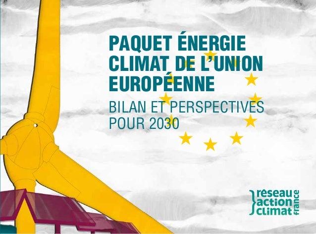 PAQUET ÉNERGIE CLIMAT DE L'UNION EUROPÉENNE BILAN ET PERSPECTIVES POUR 2030  1