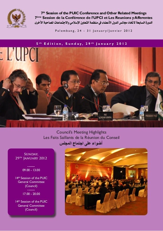 Sunday, 29th January 2012 ------- 09.00 - 13.00 14th Session of the PUIC General Committee (Council) ------- 17.00 - 20.00...