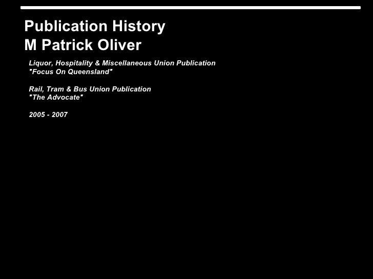 """Publication HistoryM Patrick OliverLiquor, Hospitality & Miscellaneous Union Publication""""Focus On Queensland""""Rail, Tram & ..."""