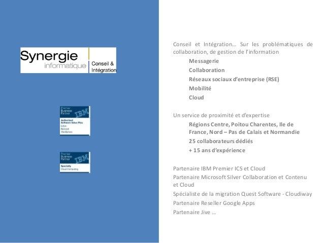 Conseil et Intégration… Sur les problématiques de collaboration, de gestion de l'information Messagerie Collaboration Rése...