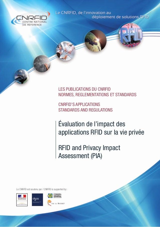 Évaluation de l'impact des applications RFID sur la vie privée RFID and Privacy Impact Assessment (PIA) Le CNRFID est sout...