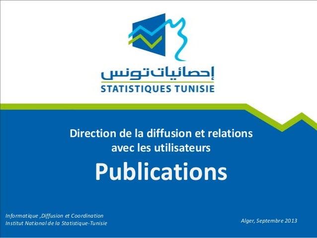 Direction de la diffusion et relations avec les utilisateurs Publications Informatique ,Diffusion et Coordination Institut...