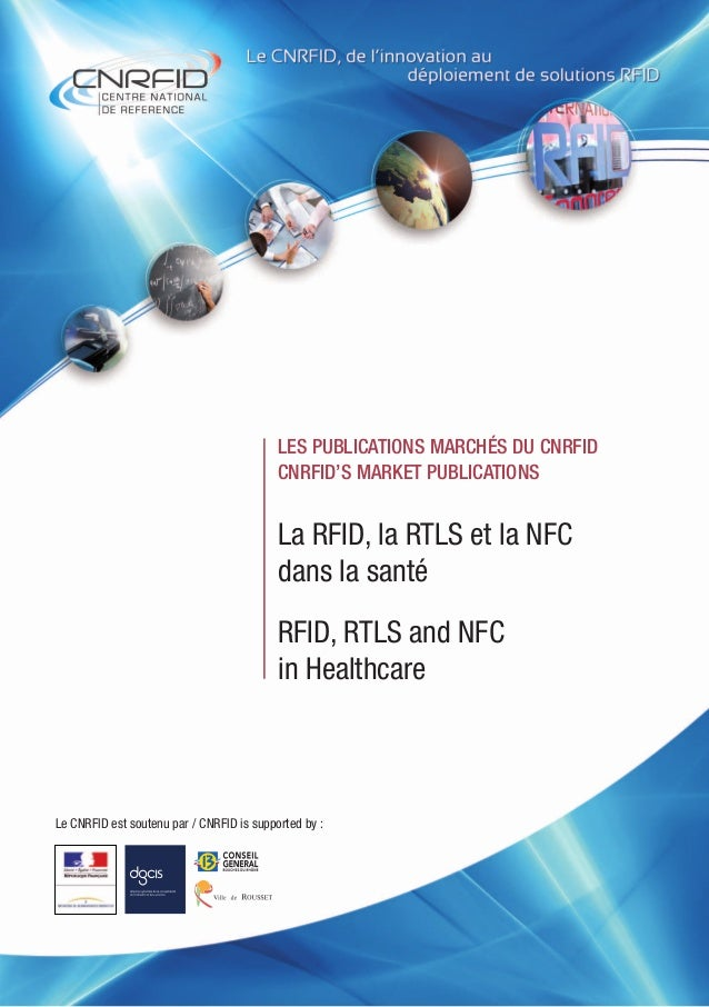Le CNRFID est soutenu par / CNRFID is supported by : La RFID, la RTLS et la NFC dans la santé RFID, RTLS and NFC in Health...