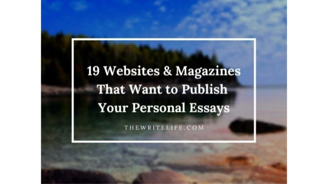 19 Websites and Magazines That Want to Publish Your Personal Essays