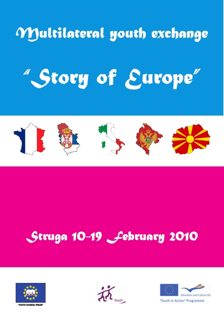 """Multilateral youth exchange   """"Story of Europe""""      Struga 10-19 February 2010YOUTH COUNCIL PRILEP"""