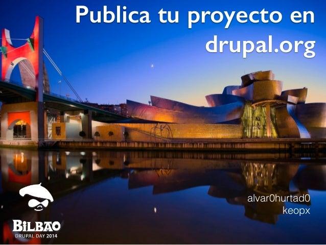 alvar0hurtad0 keopx Publica tu proyecto en drupal.org