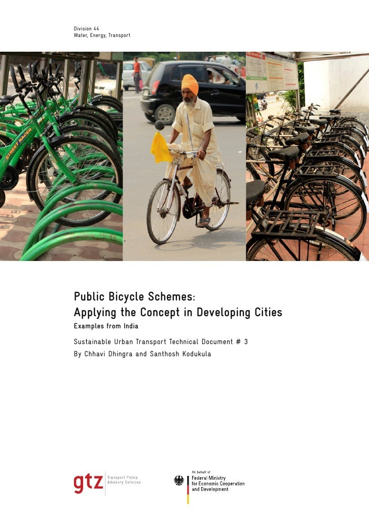 Division 44Water, Energy, TransportPublic Bicycle Schemes:Applying the Concept in Developing CitiesExamples from IndiaSust...