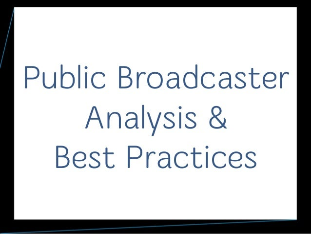 Public Broadcaster Analysis & Best Practices 1