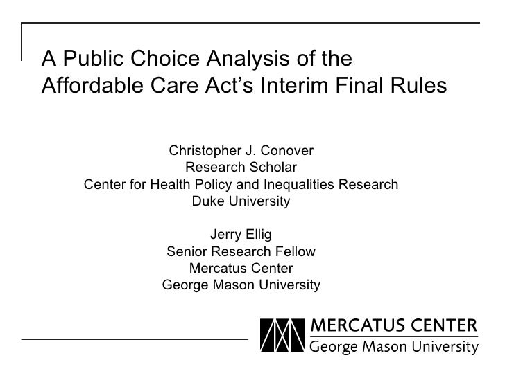 A Public Choice Analysis of theAffordable Care Act's Interim Final Rules                 Christopher J. Conover           ...