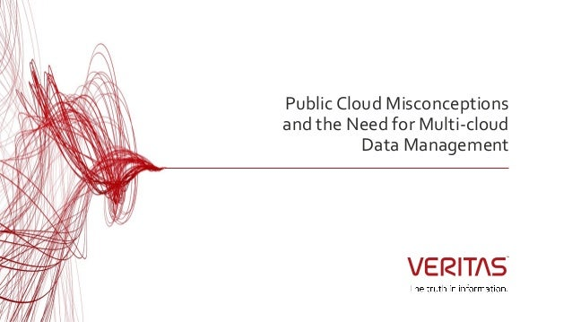 Public Cloud Misconceptions and the Need for Multi-cloud Data Management