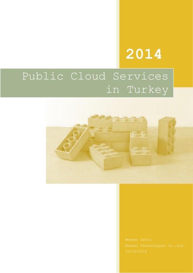 2014  Mehmet Cetin  Huawei Technologies Co.,Ltd.  10/19/2014  Public Cloud Services in Turkey