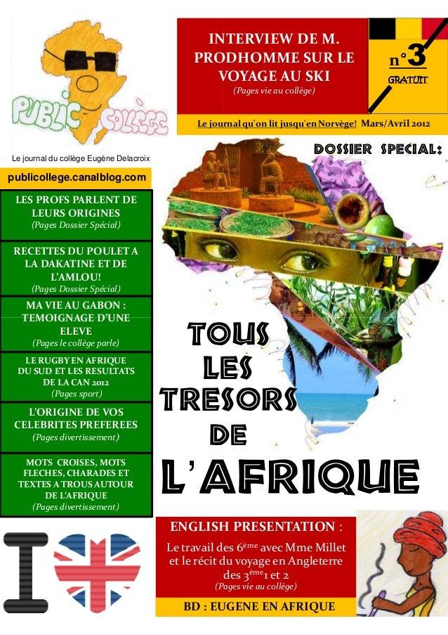 INTERVIEW DE M. PRODHOMME SUR LE VOYAGE AU SKI LES PROFS PARLENT DE LEURS ORIGINES (Pages Dossier Spécial) MA VIE AU GABON...