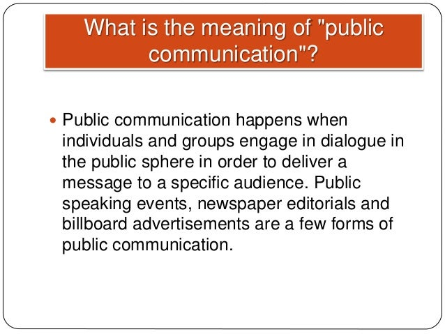 public communication Public relations is a strategic communication process that builds mutually beneficial relationships between organizations and their publics public relations can also be defined as the practice of managing communication between an organization and its publics.