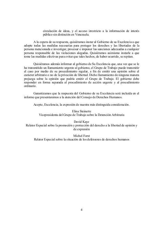 4 circulación de ideas, y el acceso irrestricto a la información de interés público sin distinción en Venezuela. A la espe...