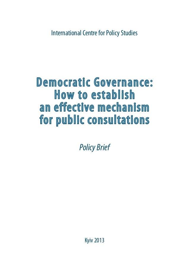 Democratic Governance:How to establishan effective mechanismfor public consultationsPolicyBriefInternational Centre for Po...