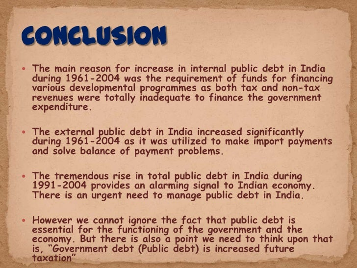 public debt in india essay This essay seeks to provide some answers by exploring the indian economy from  1000 to 1947 ad within eight pages, i have tried my  interest on public debt.